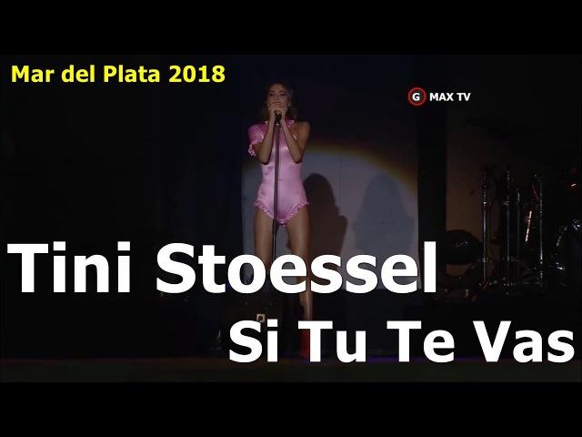 Tini Stoessel - Si Tu Te Vas - Mar del Plata 2018