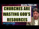 Mark Taylor Update February 16 2018 ✦ CHURCHES ARE WASTING GOD'S RESOURCES