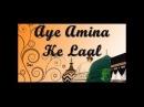 Salam Ay Amna K Chand Ki Noori Kiran Tum Per | Beautiful Nat Must Listen