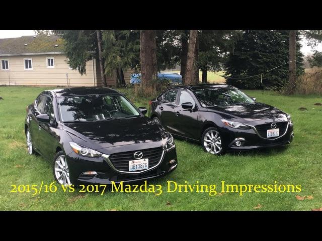 2017 Mazda 3 2.0L Vs 2015/16 Mazda 3 2.5L Driving impressions review