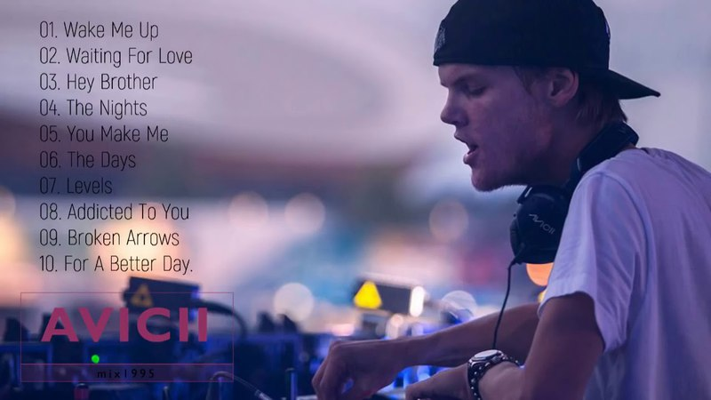 The BEST OF Avicii   RIP Thank you for your music 🖤