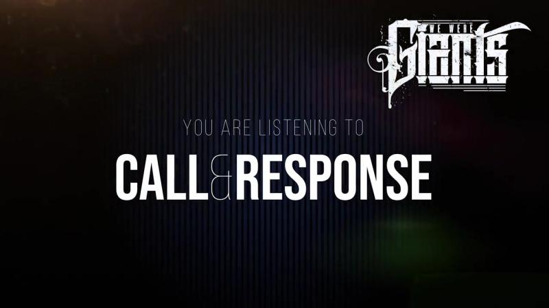 We Were Gants- Call Response(New Stream Single 2918)