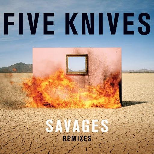 FIVE KNIVES альбом Savages (Remixes)