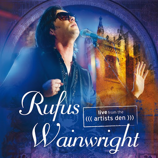 Rufus Wainwright альбом Live From The Artists Den