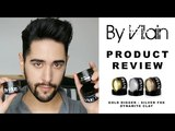 By Vilain Product Review Gold Digger, Silver Fox and Dynamite Clay (Mens Hair)