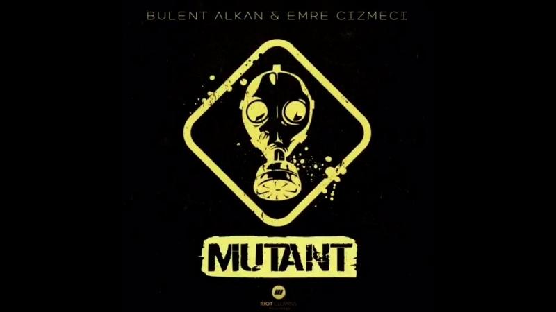 Emre Cizmeci Bulent Alkan - Mutant