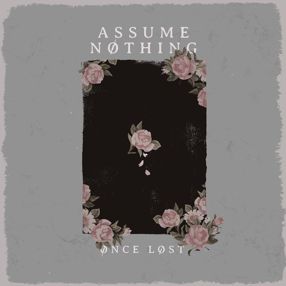 Assume Nothing - Once Lost (2017)