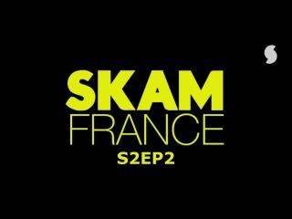 S2EP2 (SKAM FRANCE)