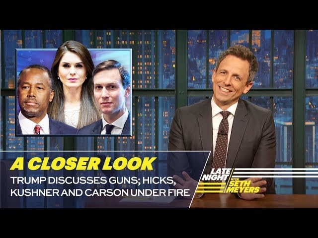 Trump Discusses Guns Hicks, Kushner and Carson Under Fire A Closer Look