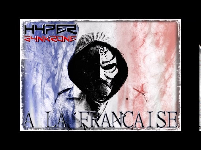 Hyper Synkrone - A la Française - Frenchcore