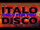 Italo Disco 4 Hours Only for You 2