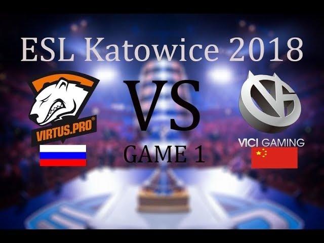 Virtus.Pro vs VG Game 1 ESL One Katowice 2018 Grand Final , 25.02.2018