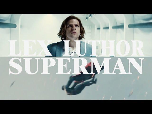 BVS [CLEX] Lex Luthor ✖ Superman » Unravel
