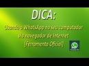 DICA - Usando o WhatsApp no seu computador via navegador de Internet [Ferramenta Oficial] FullHD
