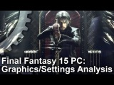 [4K] Final Fantasy 15: PC Graphics Settings/Upgrades vs Xbox One X!