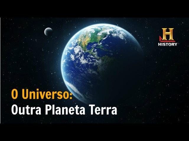 Outro Planeta Terra: O Universo - Documentário History Channel Brasil