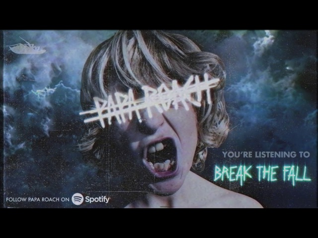 Papa Roach - Break The Fall (Official Audio)