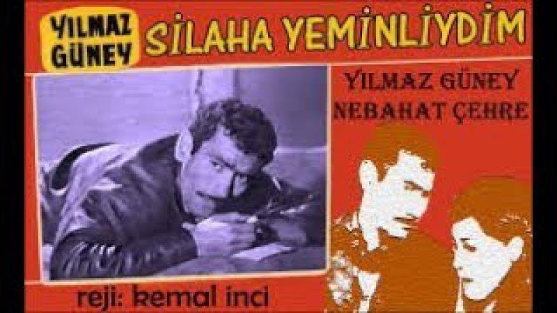 Silaha Yeminliydim 1965 Yılmaz Güney, Nebahat Çehre, Hayati Hamzaoğlu, Osman Alyanak