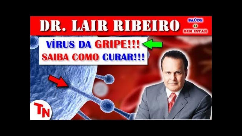 VÍRUS DA GRIPE SAIBA COMO CURAR E O Sistema Imunológico (Lair Ribeiro)