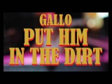 Gallo - Put Him In The Dirt
