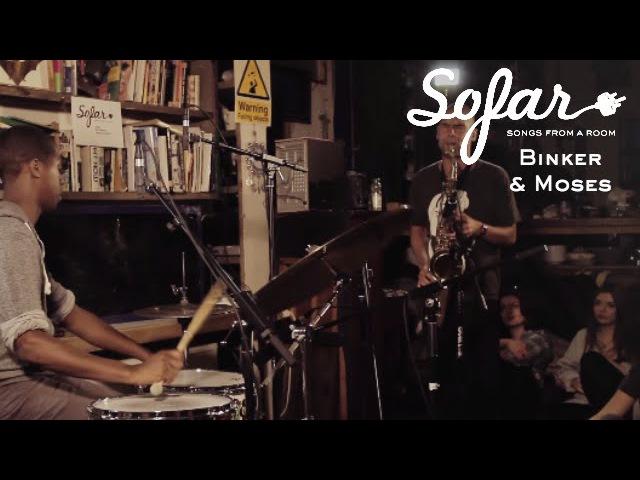 Binker Moses - The Creeper | Sofar London