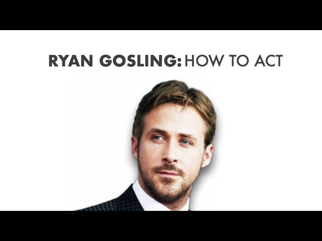 Ryan Gosling How to Act   Video Essay