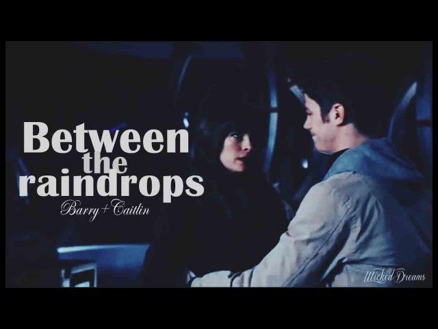 Barry Caitlin || Between The Raindrops (SnowBarry)