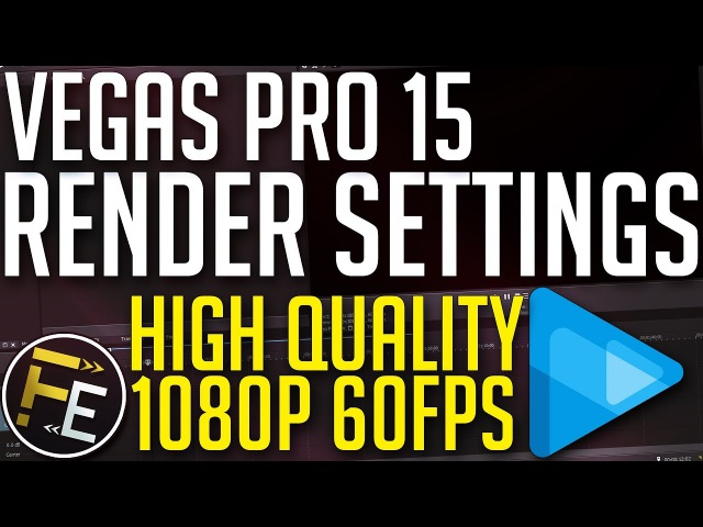 Vegas Pro 15 - Best Youtube Render Settings 2018 - 1080p 60fps, High Quality, Fast Render