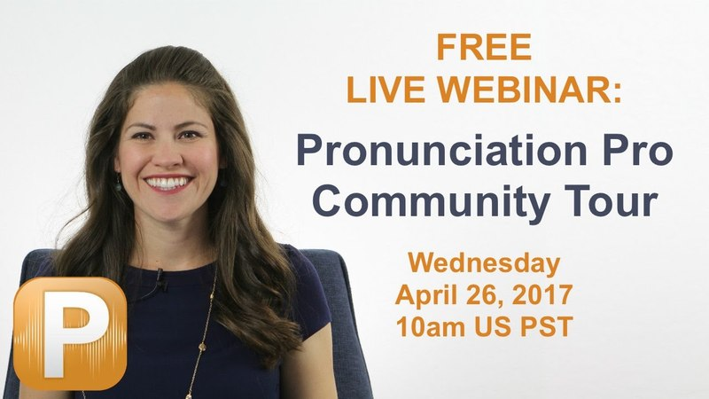 FREE Live Webinar: Pronunciation Pro Community Tour