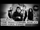 Zame, Pra(KillaGramm), MidiBlack, Kerry Force, Stankey - five people