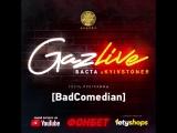 GazLive: [BadComedian]