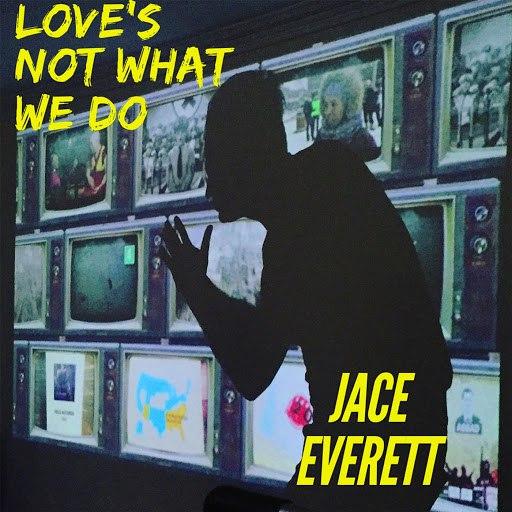 Jace Everett альбом Love's Not What We Do