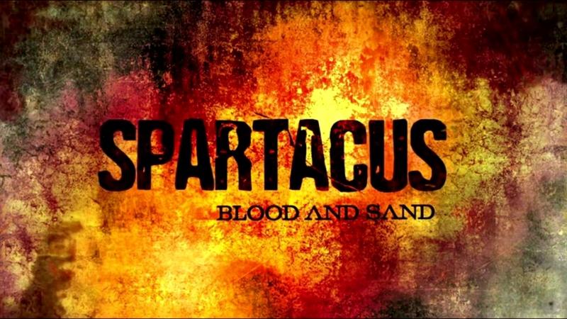 Заставка: Спартак: Кровь и песок (Spartacus: Blood And Sand)