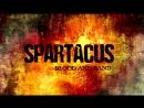 Заставка Спартак Кровь и песок Spartacus Blood And Sand