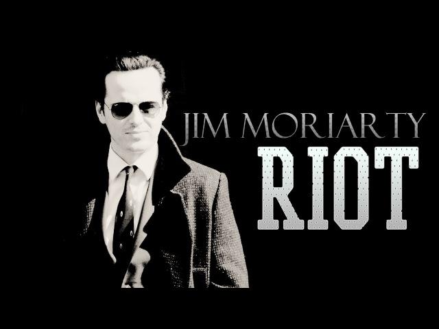 ►Jim Moriarty • RIOT