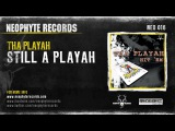 Tha Playah - Still A Playah (NEO016) (2002)
