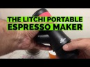 The Litchi Portable Espresso Maker - Excellent for Travelers!