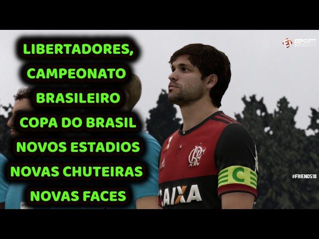 FIFA 18 LIBERTADORES CHAMPIONS LEAGUE BRASILEIRÃO 100% LICENCIADO ** DOWNLOAD NA DESCRIÇÃO**PC