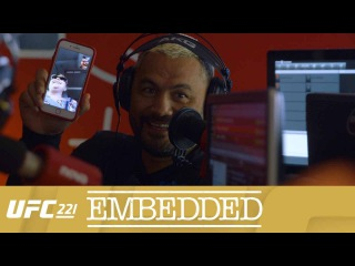 UFC 221 Embedded: Vlog Series - Episode 3