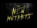 Люди Икс ● Новые мутанты ● Дата премьеры 12 апреля 2018 г — Русский трейлер