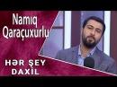 Namiq Qaraçuxurlu Rəvayət CANLI Hər Şey Daxil