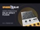 SphereDelay Multimode Delay Effect Plugin VST VST3 AU AAX