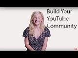 Build your YouTube community - featuring Kalista Elaine