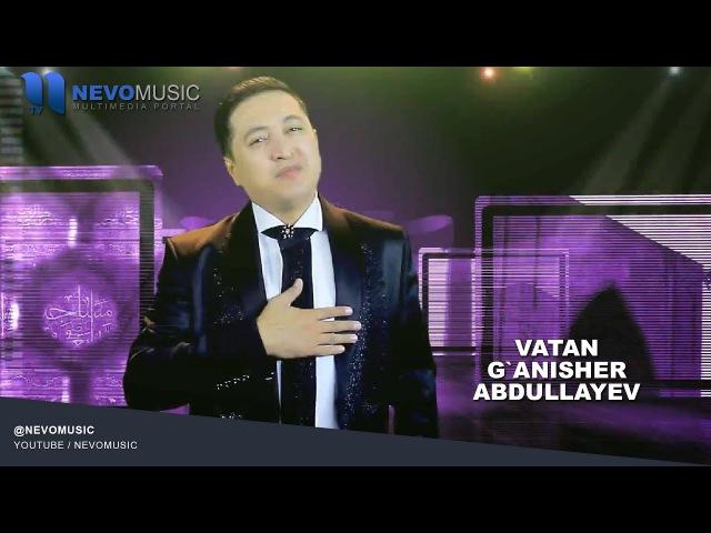 G'anisher Abdullayev - Vatan | Ганишер Абдуллаев - Ватан