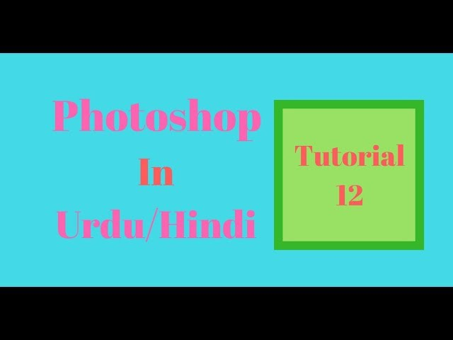 Photoshop Complete Course In Urdu/Hindi Part 12