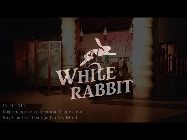 Ray Charles Gerogia On My Mind cover by White Rabbit
