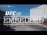 UFC 222 Embedded  Vlog Series - Episode 5