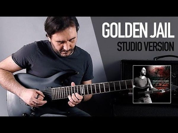 Francesco Fareri Golden Jail Studio Version