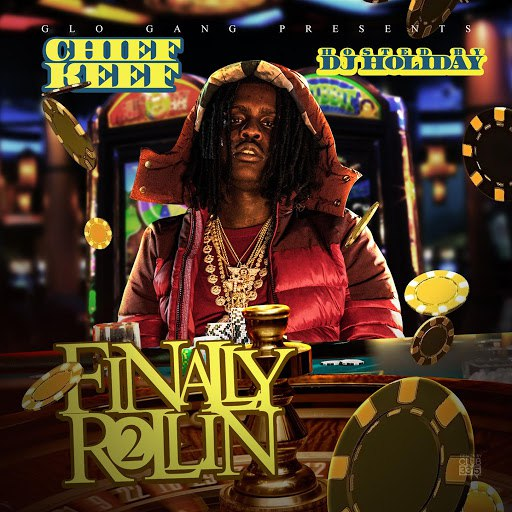 Chief Keef альбом Finally Rollin 2 (Glo'd Up Deluxe Edition)