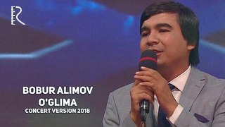 Bobur Alimov - O'glima | Бобур Алимов - Углима (concert version 2018)